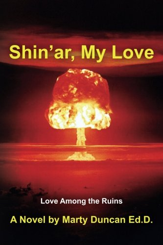 Read Online Shin'ar, My Love: Love Among the Ruins pdf