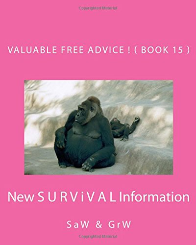 Download Valuable FREE Advice ! ( BOOK 15 ): New S U R V i V A L Information pdf