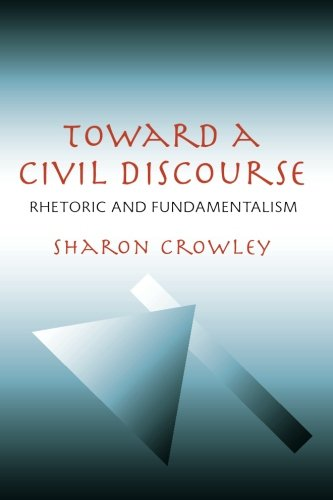 Toward a Civil Discourse: Rhetoric and Fundamentalism (Pitt Comp Literacy Culture)