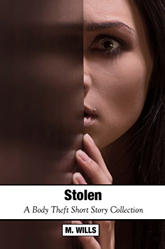 stolen a body swap short story collection kindle edition by m