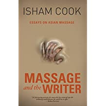 Massage and the Writer: Essays on Asian Massage (English Edition)
