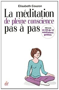 La méditation de pleine conscience pas à pas (1CD audio) par Elisabeth Couzon
