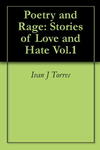 Poetry and Rage: Stories of Love and Hate Vol.1