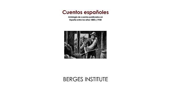 Cuentos españoles: Antología de cuentos publicados en España entre los años 1800 y 1930: Amazon.es: Institute, Berges: Libros