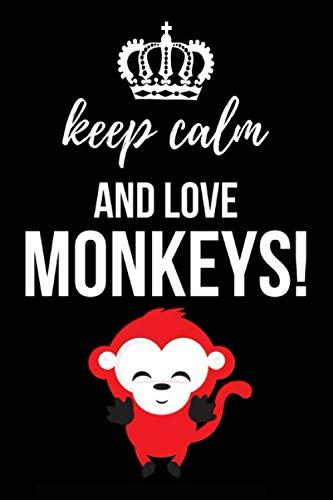 Keep Calm And Love Monkeys!: Cute Journal