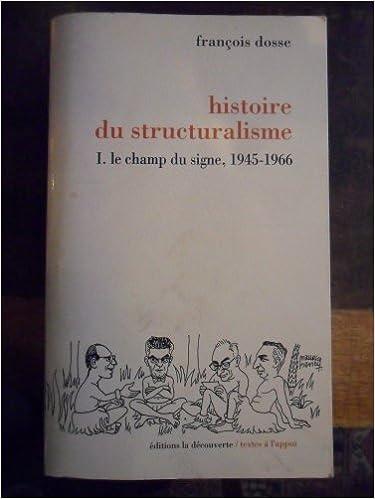 Livre gratuits Histoire du structuralisme Tome 1 : Le champ du signe, 1945-1966 pdf epub