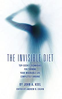 The Invisible Diet: Top-Secret Techniques For Turning Your ...