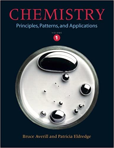 Chemistry: Principles, Patterns, and Applications Volume 1