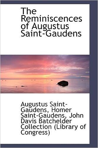 Book The Reminiscences of Augustus Saint-Gaudens by Augustus Saint-Gaudens (2009-02-11)