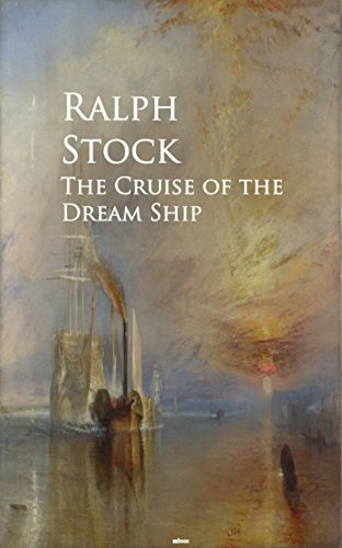 The Cruise of the Dream Ship -