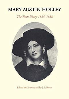 Mary Austin Holley: The Texas Diary, 1835–1838