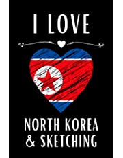 I Love North Korea And Sketching: North Korea Country Lover   North Korea Sketchbook For Adults And Kids   Traveling Sketch book  Birthday Christmas Halloween Valentines Day Gift   6 x 9 inches ,110 Pages