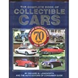 Complete Book of Collectible Cars, Richard M. Langworth, 078534313X