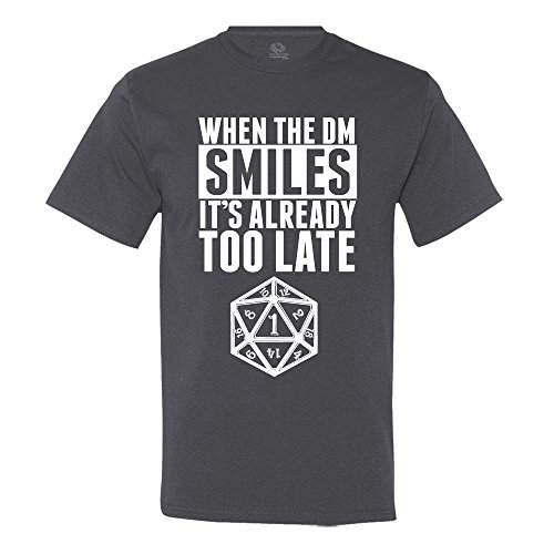 When The DM Smiles It's Already Too Late Dungeon and Dragons T-Shirt Large Charcoal Grey