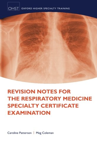 (Revision Notes for the Respiratory Medicine Specialty Certificate Examination (Oxford Higher Specialty Training))