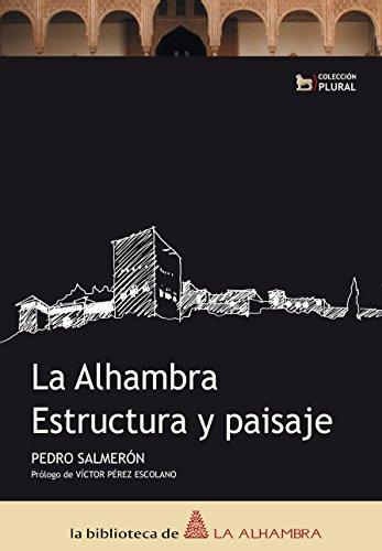 La Alhambra. Estructura y paisaje (Biblioteca De La Alhambra) Pedro Salmeron