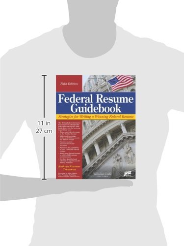 Federal Resume Guidebook: Strategies For Writing A Winning Federal Resume (Federal  Resume Guidebook: Write A Winning Federal Resume To Get In), 5th Edition:  ...  Federal Resume Guidebook