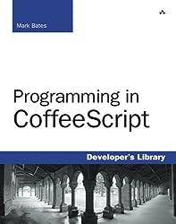 Programming in CoffeeScript (Developer's Library)