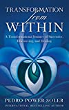 Transformation from Within: A Transformational Journey of Surrender, Discovering, and Healing