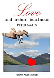 Love and Other Business: Poems and Stories