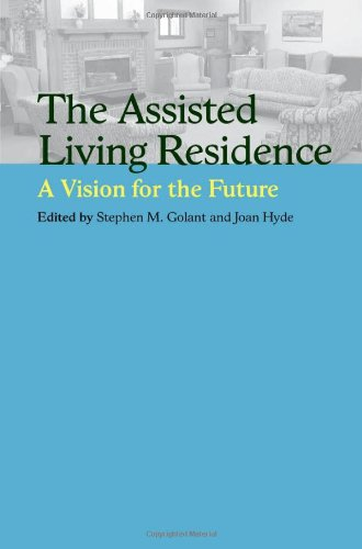 The Assisted Living Residence: A Vision for the Future by Johns Hopkins University Press