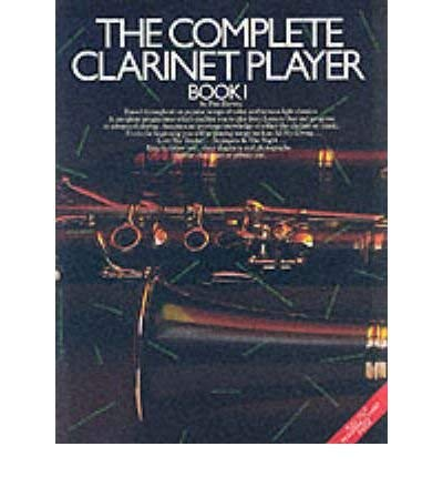 The Complete Clarinet Player - Book 1 Complete Clarinet Player Book
