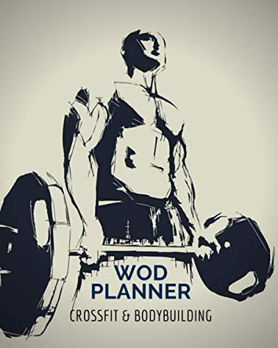 WODBOOK Crossfit Journal:: Weight Lifting Log – Weight Training Diary Log Book – Bodyweight Cross Training WOD Planner – 4 Month Daily Fitness … Workout Log Book -Simple & Easy-To-Use
