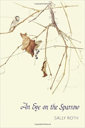 An Eye On The Sparrow The Bird Lovers Bible Sally Roth