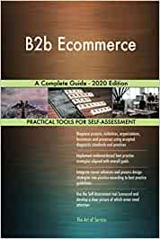 B2b Ecommerce A Complete Guide - 2020 Edition