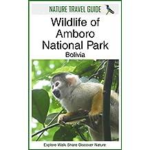 Nature Travel Guide: Wildlife of Amboro National Park, Bolivia