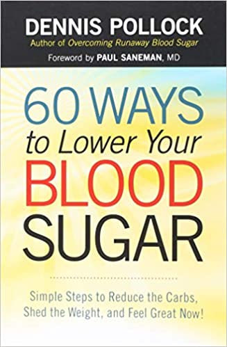 60 Ways To Lower Your Blood Sugar Simple Steps To Reduce The Carbs