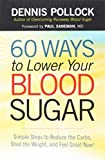 60 Ways to Lower Your Blood Sugar: Simple Steps to