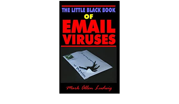 The Little Black Book Of Email Viruses: How To Protect