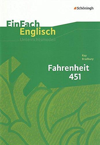 EinFach Englisch Unterrichtsmodelle. Unterrichtsmodelle für die Schulpraxis: EinFach Englisch Unterrichtsmodelle: Ray Bradbury: Fahrenheit 451