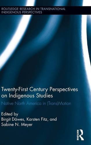 twenty-first-century-perspectives-on-indigenous-studies-native-north-america-in-transmotion-routledg