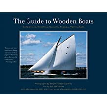 The Guide To Wooden Boats: Schooners Ketches Cutters Sloops Yawls Cats