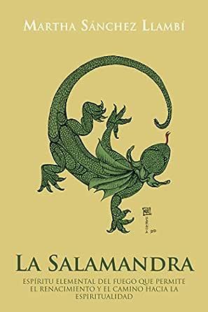La Salamandra: Espíritu Elemental Del Fuego Que Permite El ...