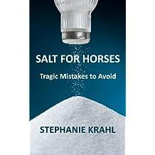Salt for Horses: Tragic Mistakes to Avoid