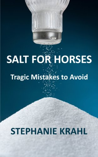 - Salt for Horses: Tragic Mistakes to Avoid