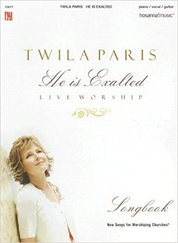 he is exalted twila paris