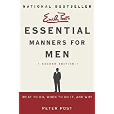 Essential Manners for Men 2nd Edition: What to Do, When to Do It, and Why 2nd Edition