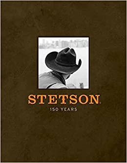 da2509d0c53e6 Stetson  One Hundred Fifty Years  Jeffrey Richardson