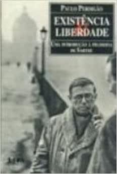 Existência E Liberdade. Introducao A Filosofia De Sartre