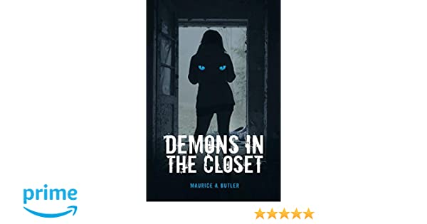 Demons In The Closet: Maurice A. Butler: 9781944680961: Amazon.com: Books