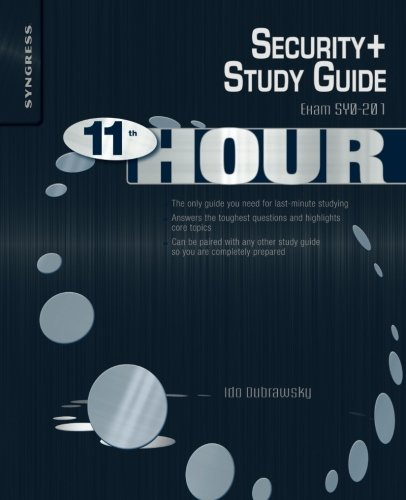 Eleventh Hour Security+: Exam SY0-201 Study Guide