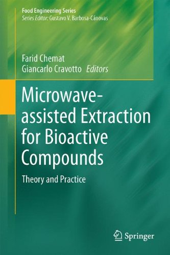 Microwave-assisted Extraction for Bioactive Compounds: Theory and Practice (Food Engineering Series)