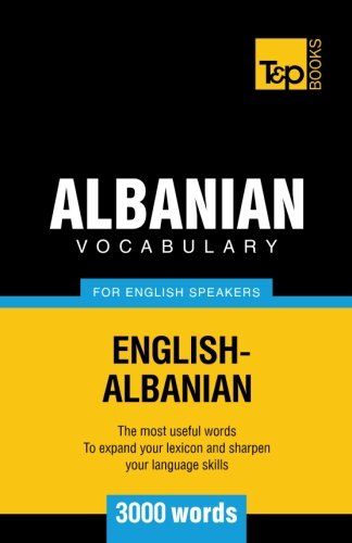 Albanian vocabulary for English speakers - 3000 words...