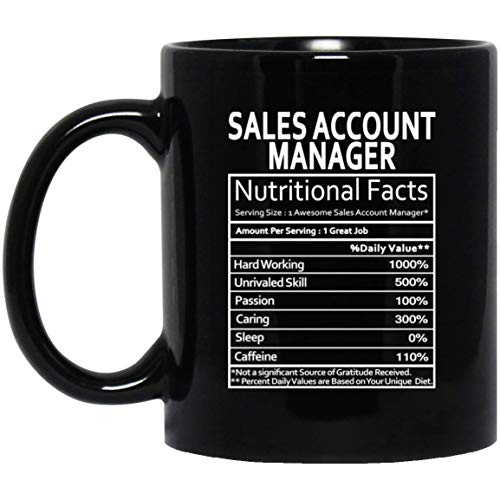Sales Account Manager Nutrition Facts Coffee Mug - Personalized Birthday Gag Gifts For Sales Account Manager Men Women Gag Gift Tea Cup Mugs Black 11 Ounce