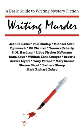Writing Murder: A Basic Guide to Writing Mystery Novels by Writers' Center of Indiana