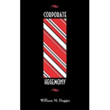 Corporate Hegemony: (Contributions in Economics and Economic History) by William M. Dugger (1989-10-24)
